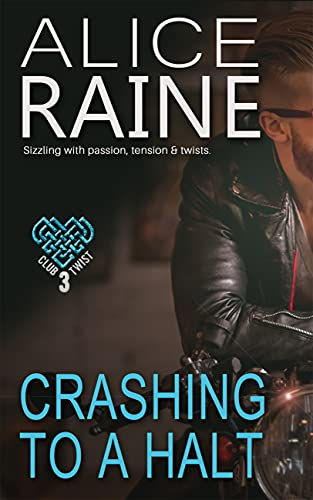 Crashing To A Halt: A deeply erotic tale of passion, tension and twists (The Club Twist Series) (English Edition)