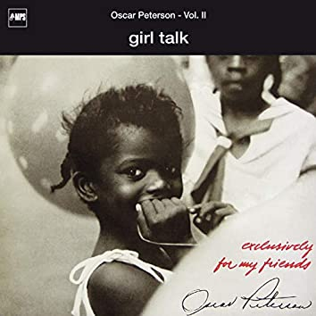 Exclusively for My Friends: Girl Talk, Vol. II