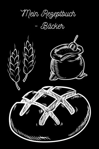 Mein Rezeptbuch - Bäcker: Blanko-Rezeptbuch;...