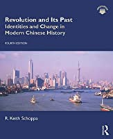 Revolution and Its Past: Identities and Change in Modern Chinese History