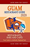 Guam Restaurant Guide 2020: Your Guide to Authentic Regional Eats in Guam (Restaurant Guide 2020)