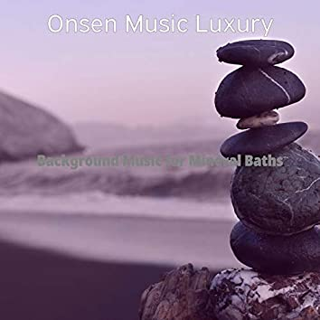 Background Music for Mineral Baths