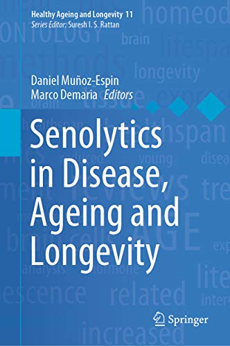 Senolytics in Disease, Ageing and Longevity (Healthy Ageing and Longevity Book 11) (English Edition)
