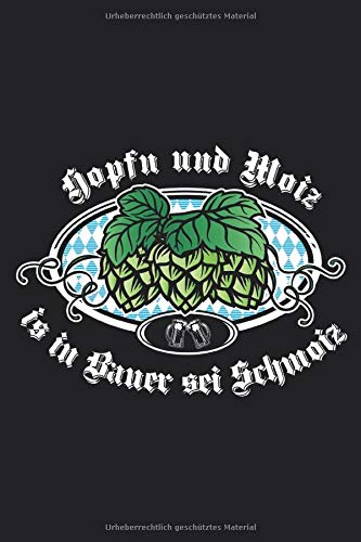 Hopfn und Moiz is in Bauer sei Schmoiz: DIN A5 | (6x9 inch) | blank (blanko) | Notizbuch | Notebook | 120 Seiten (120 pages)