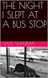 THE NIGHT I SLEPT AT A BUS STOP (THE STORY OF AN ALCOHOLIC) (English Edition)