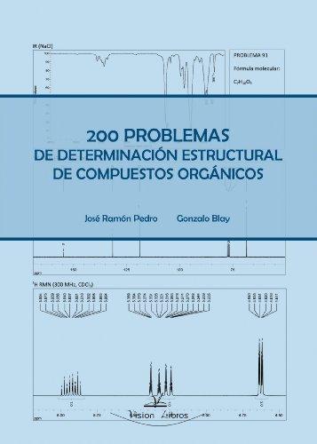 200 Problemas De Determinacion Estructural De Compuestos Organicos