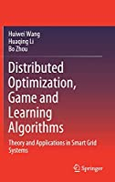 Distributed Optimization, Game and Learning Algorithms: Theory and Applications in Smart Grid Systems
