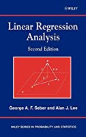 Linear Regression Analysis (Wiley Series in Probability and Statistics)