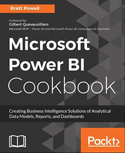 Microsoft power bi cookbook: Microsoft Power BI is a business intelligence and analytics platform consisting of applications. (2017)