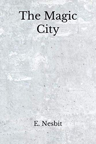 The Magic City: (Aberdeen Classics Collection)