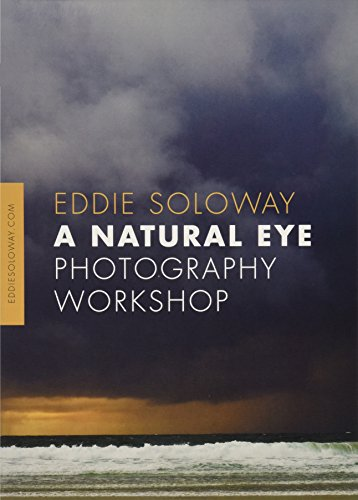 A Natural Eye Photography Workshop with Eddie Soloway, Filmed in Big Sur