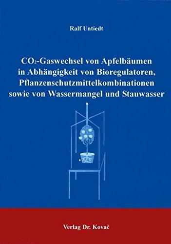 CO2-Gaswechsel von Apfelbäumen in Abhängigkeit von Bioregulatoren, Pflanzeschutzmittelkombinationen sowie von Wassermangel und Stauwasser. (Schriftenreihe Agrarwissenschaftliche Forschungsergebnisse)