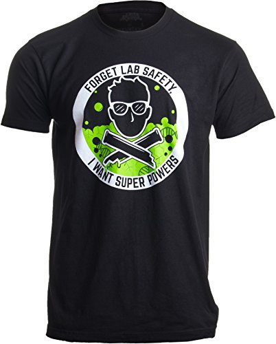 Forget Lab Safety, I Want Super Powers Tee