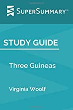 Study Guide: Three Guineas by Virginia Woolf (SuperSummary)
