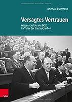 Versagtes Vertrauen: Wissenschaftler der DDR Im Visier der Staatssicherheit