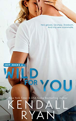 Wild for You (Hot Jocks Book 6) by [Kendall Ryan]