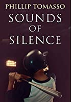 Sounds of Silence: Premium Large Print Hardcover Edition