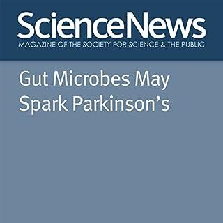 Couverture de Gut Microbes May Spark Parkinson's
