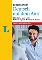 Langenscheidt Deutsch auf dem Amt - Mit Erklaerungen in einfacher Sprache: 1.000 Woerter leicht erklaert