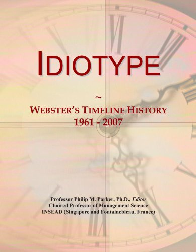 Idiotype: Webster's Timeline History, 1961 - 2007