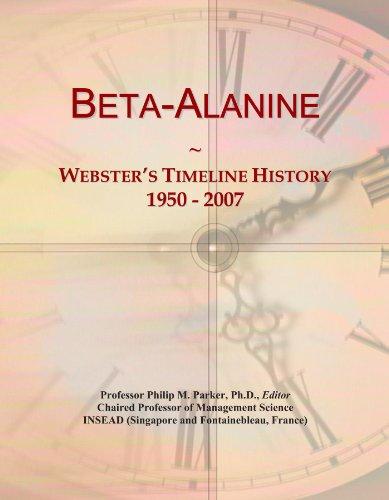 Beta-Alanine: Webster\'s Timeline History, 1950 - 2007