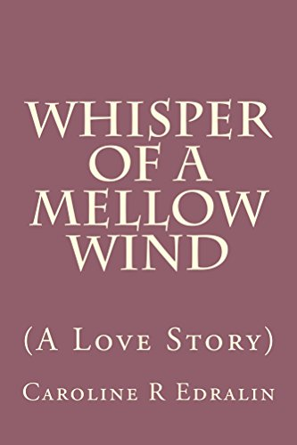 Whisper of a Mellow Wind: (A Love Story)