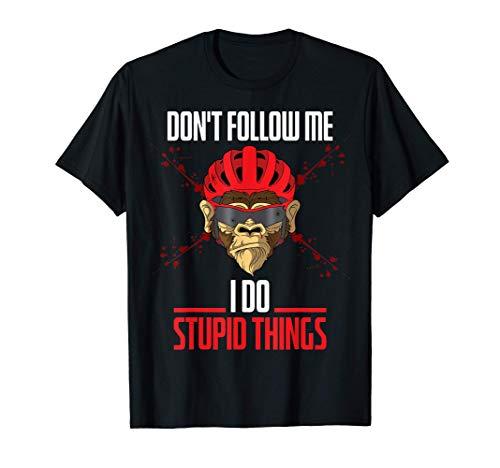 DONT FOLLOW ME I DO STUPID THINGS - MOUNTAIN BIKER DOWNHILL T-Shirt