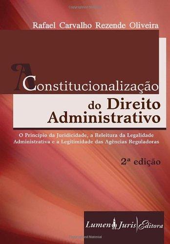 Constitucionalização do Direito Administrativo - 2ª Ed. - 2010