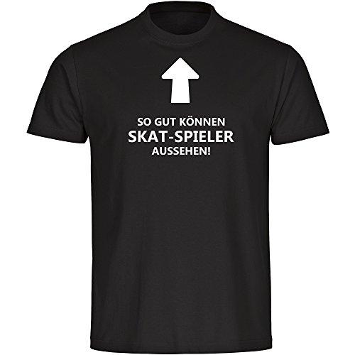Multifanshop T-Shirt So gut können Skat-Spieler Aussehen! schwarz Herren Gr. S bis 5XL, Größe:L