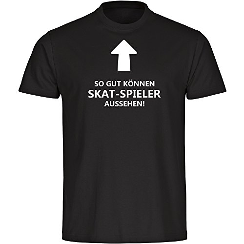Multifanshop T-Shirt So gut können Skat-Spieler Aussehen! schwarz Herren Gr. S bis 5XL, Größe:XXL
