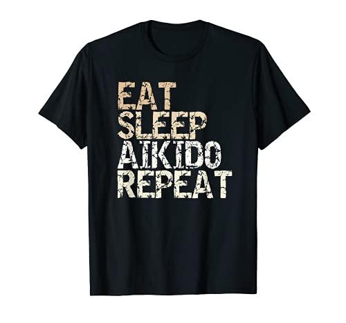Eat Sleep Aikido Repeat vintage refrán diseño artista Camiseta