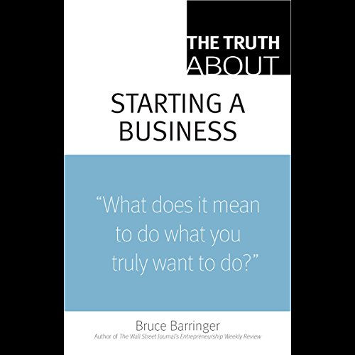 The Truth About Starting a Business audiobook cover art