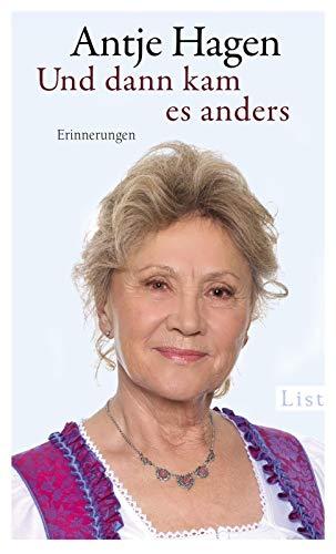 Antje Hagens Autobiografie: 'Und dann kam es anders'