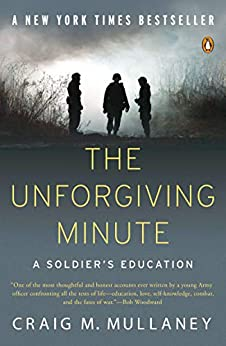 The Unforgiving Minute: A Soldier's Education by [Craig M. Mullaney]