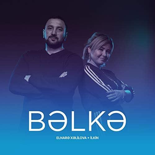 Elnarə Xəlilova feat. İlkin