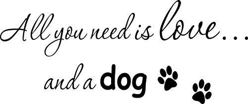 "Adhesivo decorativo para pared ""All you need is love and a dog Inpsirational Home vinilo de pared Citas Refranes adhesivos arte letras"