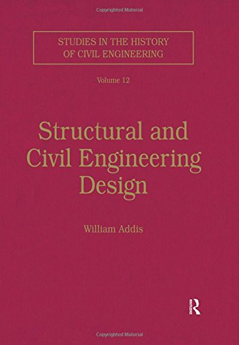 Structural and Civil Engineering Design (Studies in the History of Civil Engineering, Band 12)