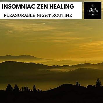 Insomniac Zen Healing - Pleasurable Night Routine