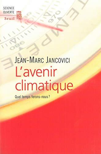 L'avenir climatique - Quel temps ferons-nous ? (Science ouverte) (French Edition)