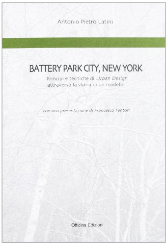 Battery Park City, New York. Principi e tecniche di urban design attraverso la storia di un modello (Americana)