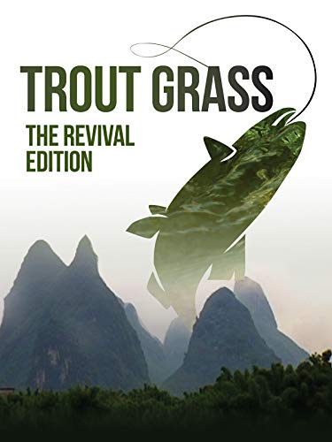 Trout Grass The Revival Edition