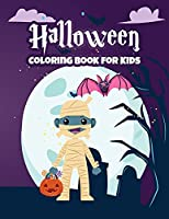 Halloween Coloring Book for Kids: Cute Bats, Witches and Mummies for Toddlers