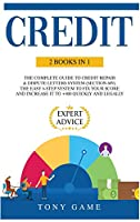 Credit: 2 books in 1: The Complete Guide to Credit repair and Dispute letters System (Section 609). The easy 6-step system to fix your score and increase it to +800 quickly and legally