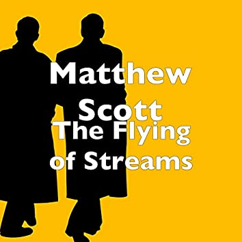 The Flying of Streams