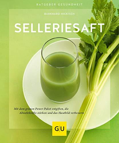 Selleriesaft: Mit dem grünen Power-Paket entgiften, die Abwehrkräfte stärken und das Hautbild verbessern (GU Ratgeber Gesundheit)