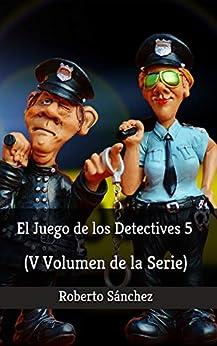 El Juego de los Detectives 5 de [Roberto Sánchez Ruiz]
