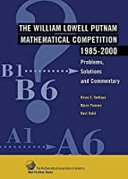 The William Lowell Putnam Mathematical Competition 1985-2000 (MAA Problem Book Series) by Kiran S. Kedlaya Bjorn Poonen Ravi Vakil(2002-12-31)