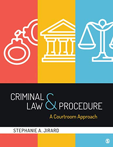 Compare Textbook Prices for Criminal Law and Procedure: A Courtroom Approach 1 Edition ISBN 9781544327501 by Jirard, Stephanie A.