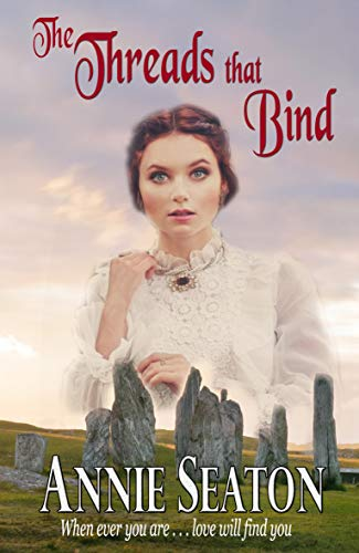 The Threads that Bind (Love Across Time Book 4)