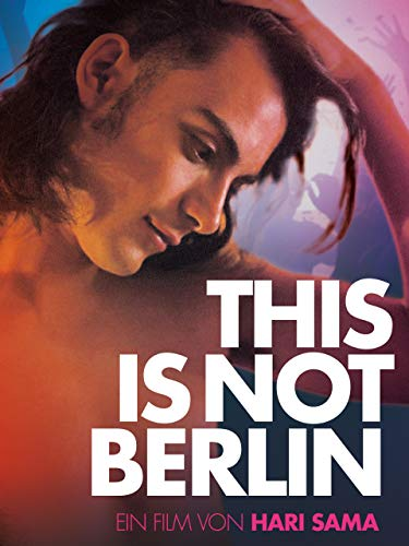 THIS IS NOT BERLIN [OmU]